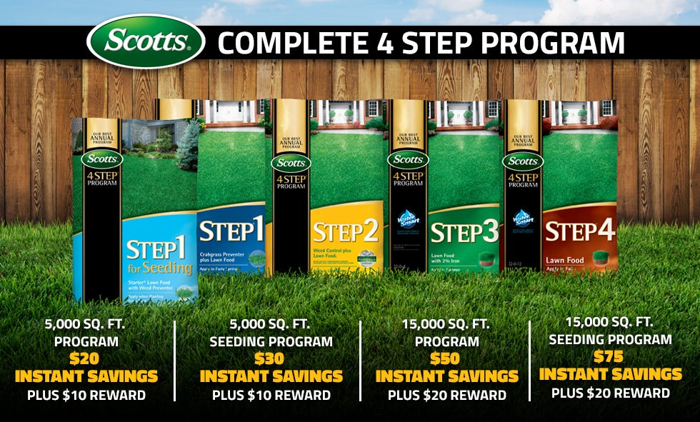 Get up to $$75 Instant Savings on Scotts Complete 4 Step Program and up to a $20 Reward.
