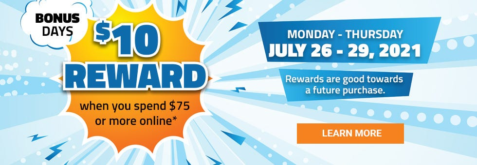 Members get a $10 Reward when they spend $75 or more online.