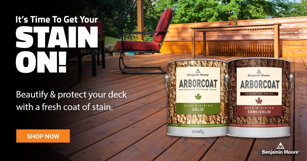 Now is the time to stain that deck. Get your stain on. Shop now.