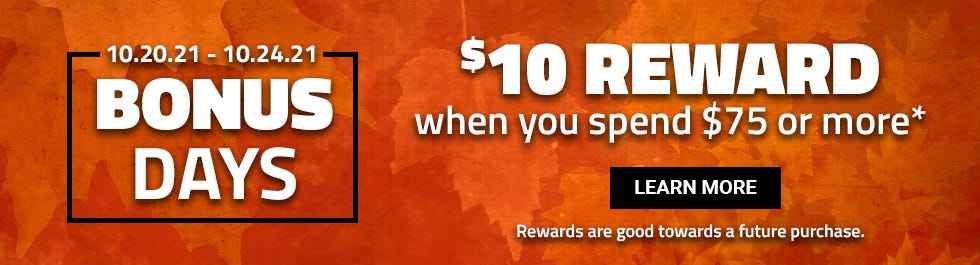 Get a $10 Reward when you spend $75 or more in-store or online until this Sunday. Learn More.