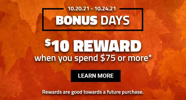 Get a $10 Reward when you spend $75 or more in-store or online now through Sunday. Learn More