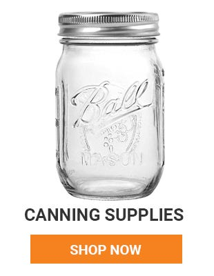 we have all your canning supplies. Shop Now.