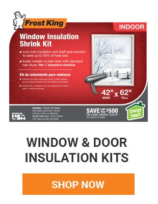 Cooler temps means it's time to start thinking about insulating your windows and doors for winter. Shop Now.